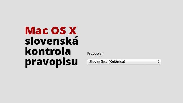 Ak ste sa stretli s problémom, že vám Mac OS X otravne označoval / podčiarkoval každé jedno slovo, ktoré ste v ľubovoľnom programe napísali – tento návod je práve pre […]